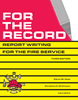 For the Record - Report Writing for the Fire Service 3rd Edition